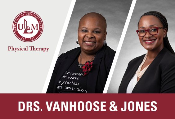 VanHoose, Jones leading development of ULM Doctor of Physical Therapy program