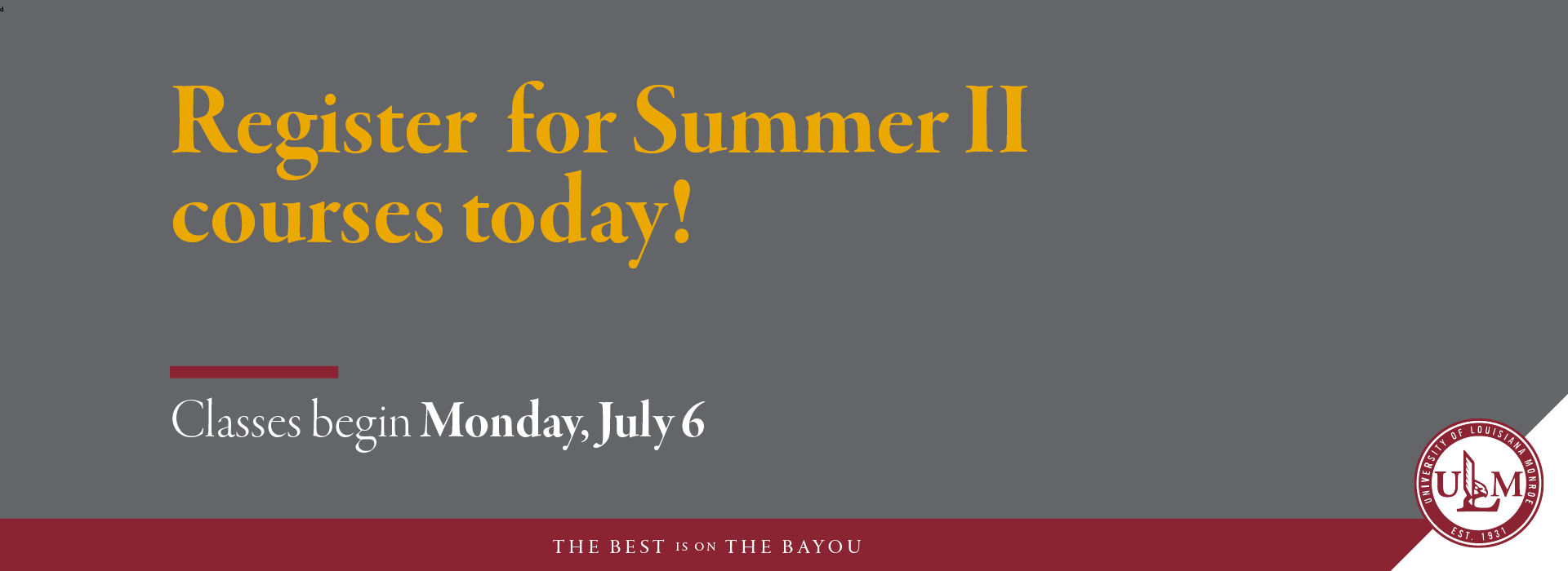 Register for Summer II courses today!